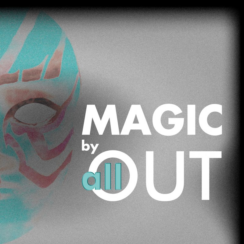 Magic by All Out